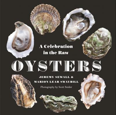 "Chef Jeremy Sewall's New Book, ""Oysters: A Celebration in The Raw"""